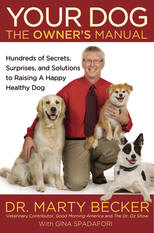 Your Dog: The Owner's Manual by Dr. Marty Becker