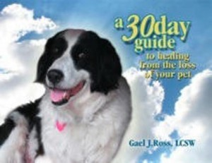 A 30 Day Guide to Healing from the Loss of Your Pet